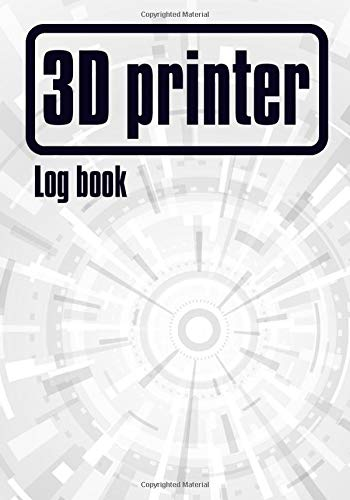 3D Printer Log book: 3D Printer Makerspace - Tracking notebook - 105 pages 7 x 10 inches - Accessory for FDM and SLA 3D printer - Manufacturing process - 3D Print Log - 3D Print Achievement Log - Gift