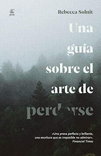 Una guía sobre el arte de perderse (Spanish Edition)