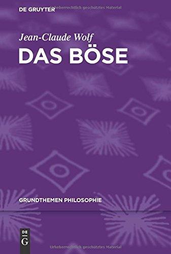 Das Böse (Grundthemen Philosophie) by Jean-Claude Wolf (2011-07-18)