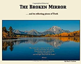The Broken Mirror: and its Reflecting Pieces of Truth