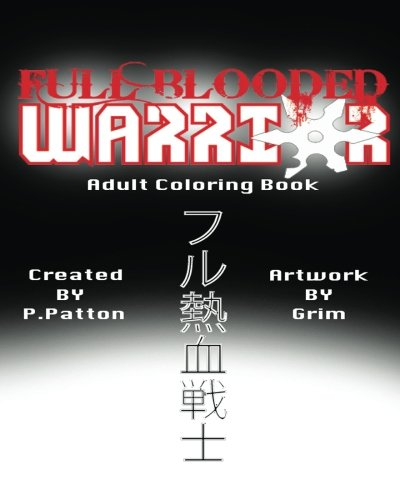 Full Blooded Warrior: Adult Coloring Book