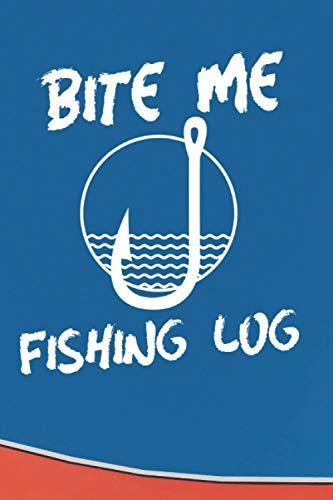Bite Me Fishing Log: 6
