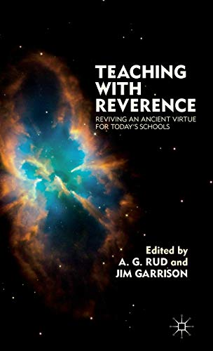 Teaching With Reverence Reviving An Ancient Virtue For Todays Schools