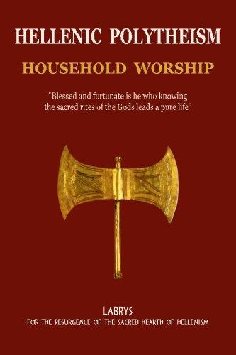 Hellenic Polytheism : Household Worship (Volume 1)