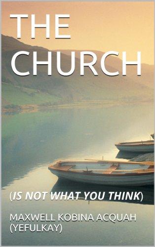 Book: THE CHURCH by Maxwell Kobina Acquah