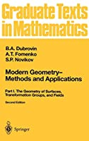 Modern Geometry ― Methods and Applications: Part I: The Geometry of Surfaces, Transformation Groups, and Fields (Graduate Texts in Mathematics (93))