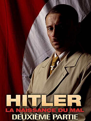 Hitler : La Naissance du mal (Deuxième Parte)