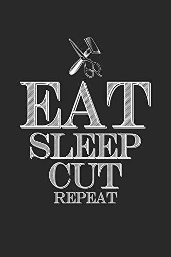 Eat Sleep Cut Repeat: Barbier und gerades Rasiermesser Notizbuch liniert DIN A5 - 120 Seiten für Notizen, Zeichnungen, Formeln   Organizer Schreibheft Planer Tagebuch