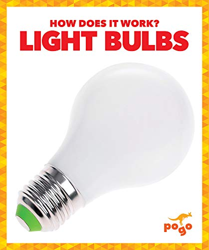 Light Bulbs (Pogo Books: How Does It Work?)