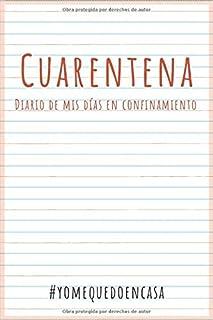 Cuarentena,Diario de mis días en confinamiento,#yomequedoencasa: Striped notebook to record ideas, feelings, dreams, and p...