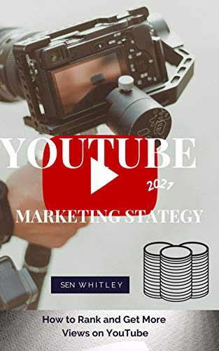YouTube Marketing Strategy 2021: How to Rank and Get More Views on YouTube