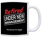 Retirement Under New Management Funny Retired Coffee Mug Tea Cup Black