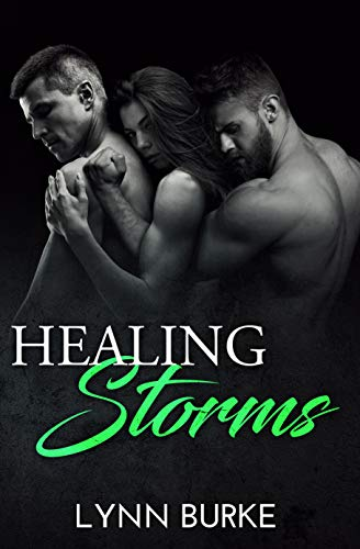 Healing Storms: An MMF Bisexual Menage Romance by [Lynn Burke]