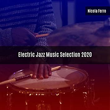 ELECTRIC JAZZ MUSIC SELECTION 2020