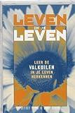 Leven in je leven: leer de valkuilen in je leven herkennen (Dutch Edition)