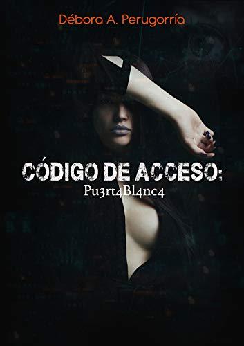 Código de acceso: Pu3rt4Bl4nc4