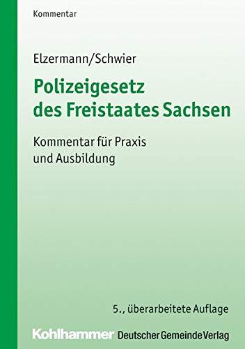 Polizeigesetz des Freistaates Sachsen: Kommentar für Praxis und Ausbildung: Kommentar fr Praxis und Ausbildung