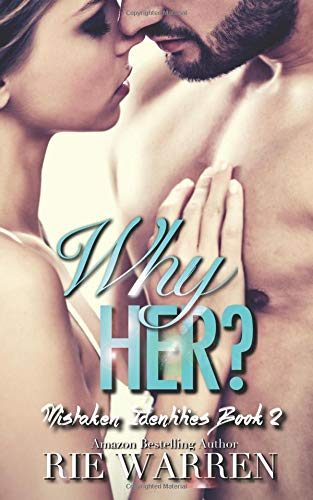 Why Her?: May December Romance (Mistaken Identities) (Volume 2)
