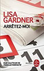 Arrêtez-moi de Lisa Gardner