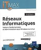 Réseaux Informatiques - Cours et Exercices corrigés - Notions fondamentales et Administration sous Windows ou Linux (4e édition)
