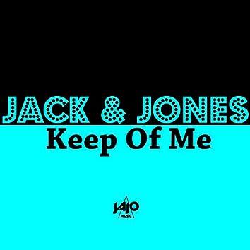 Keep Of Me