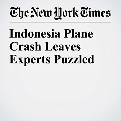 Indonesia Plane Crash Leaves Experts Puzzled audiobook cover art
