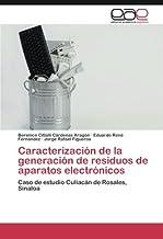Caracterizacion de La Generacion de Residuos de Aparatos Electronicos