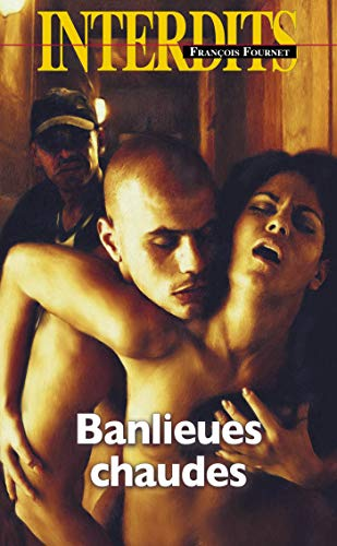 Banlieues chaudes (French Edition)