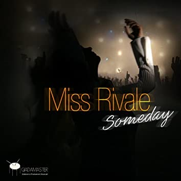 Miss Rivale : Someday