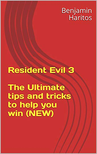 Resident Evil 3: The Ultimate tips and tricks to help you win (NEW) (English Edition)