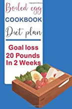 Boiled egg cookbook diet plan Goal loss 20 Pounds in 2 Weeks: books on Boiled egg diet planning for track weight chest hips arms and thighs
