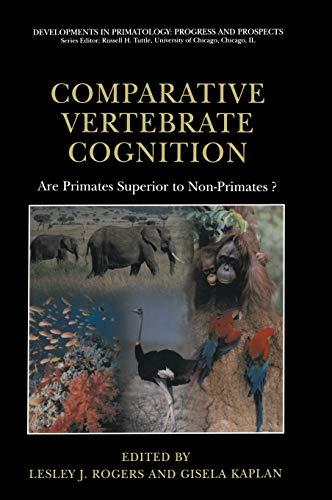 Comparative Vertebrate Cognition: Are Primates Superior to Non-Primates? (Developments in Primatology: Progress and Pros