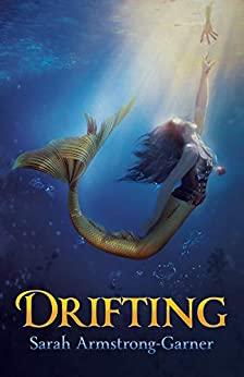 Drifting: Book Two of the Sinking Trilogy by [Sarah Armstrong-Garner]