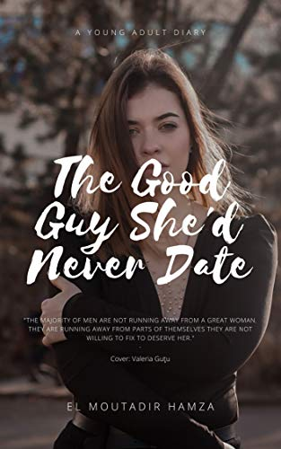 The Good Guy She'd Never Date: A Proven Plan To Get Your Needs Met