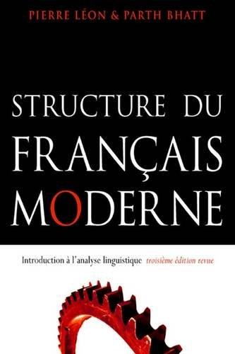 Structure Du Francais Moderne: Introduction A L'Analyse Linguistique (French Edition)