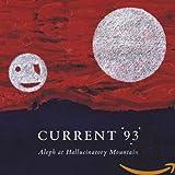 Songtexte von Current 93 - Aleph at Hallucinatory Mountain
