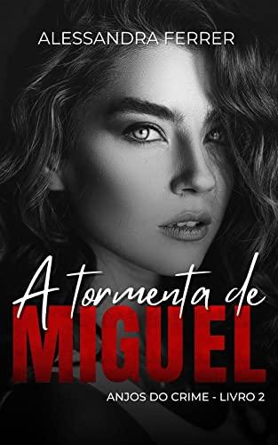 A TORMENTA DE MIGUEL | Anjos do Crime - Livro 2