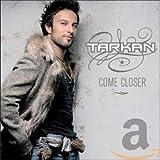 Songtexte von Tarkan - Come Closer