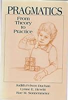 Pragmatics: From Theory to Practice