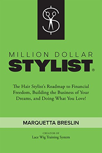 Download Million Dollar Stylist: The Hair Stylist's Roadmap to Financial Freedom, Building the Business of Your Dreams, and Doing What You Love! (English Edition) B00T17AUKI