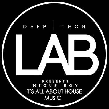 It´s all about House Music