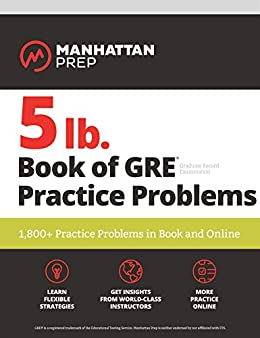 5 lb. Book of GRE Practice Problems: 1,800+ Practice Problems in Book and Online (Manhattan Prep 5 lb Series) by [Manhattan Prep]
