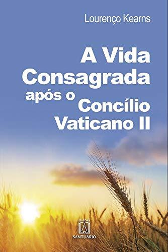A vida consagrada após o Concílio Vaticano II