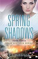 Spring Shadows: Grace Restored Series, Book 3