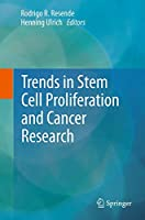 Trends in Stem Cell Proliferation and Cancer Research