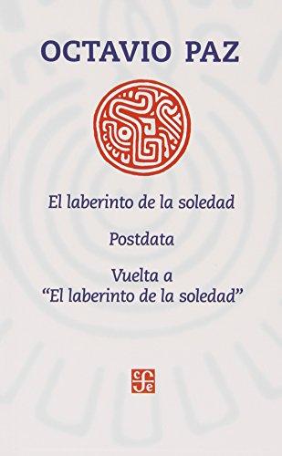 El laberinto de la Soledad / postdata / vuelta a 'el laberinto de la Soledad'