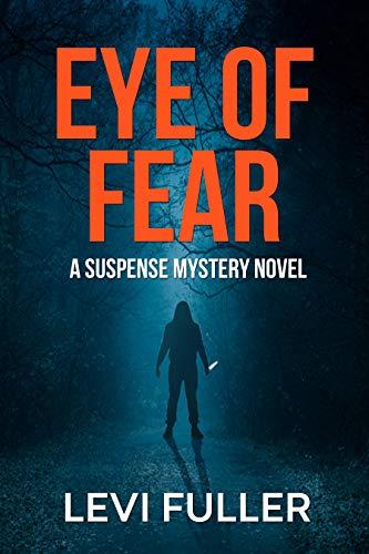 Eye Of Fear by Levi Fuller ebook deal
