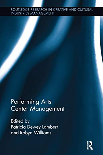 Compare Textbook Prices for Performing Arts Center Management Routledge Research in the Creative and Cultural Industries 1 Edition ISBN 9781138339958 by Lambert, Patricia Dewey,Williams, Robyn