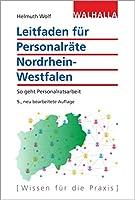 Leitfaden fuer Personalraete Nordrhein-Westfalen: So geht Personalratsarbeit