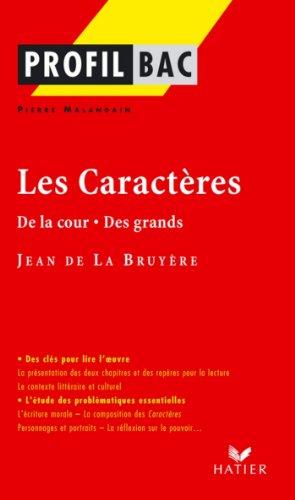 Profil - La Bruyère (Jean de) : Les Caractères (De la cour - Des grands) : Analyse littéraire de l'oeuvre (Profil d'une Oeuvre t. 280)